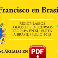 Descarga gratis en PDF todos los mensajes del Papa Francisco en la JMJ de Brasil 2013