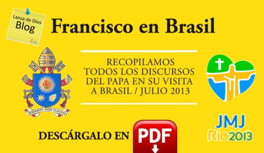 Descarga gratis en PDF todos los mensajes del Papa Francisco en la JMJ de Brasil2013