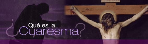 ¿Qué es laCuaresma?