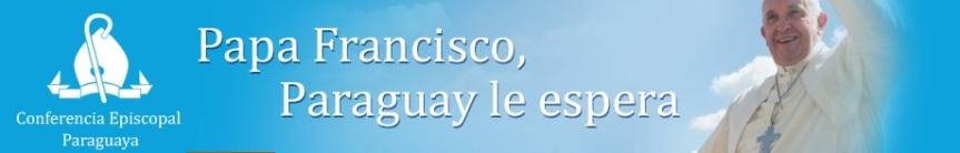 Carta de la Conferencia Episcopal Paraguaya ante la próxima visita de SS. el PapaFrancisco
