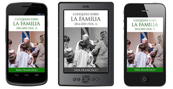Las catequesis del #PapaFrancisco sobre la familia, en un libro electrónicogratuito