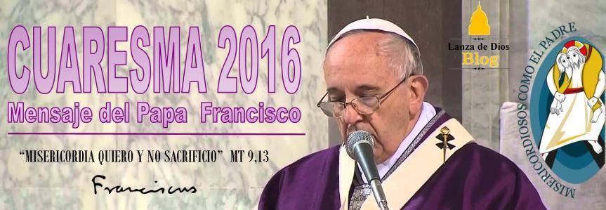 Mensaje del Papa Francisco para la Cuaresma2016