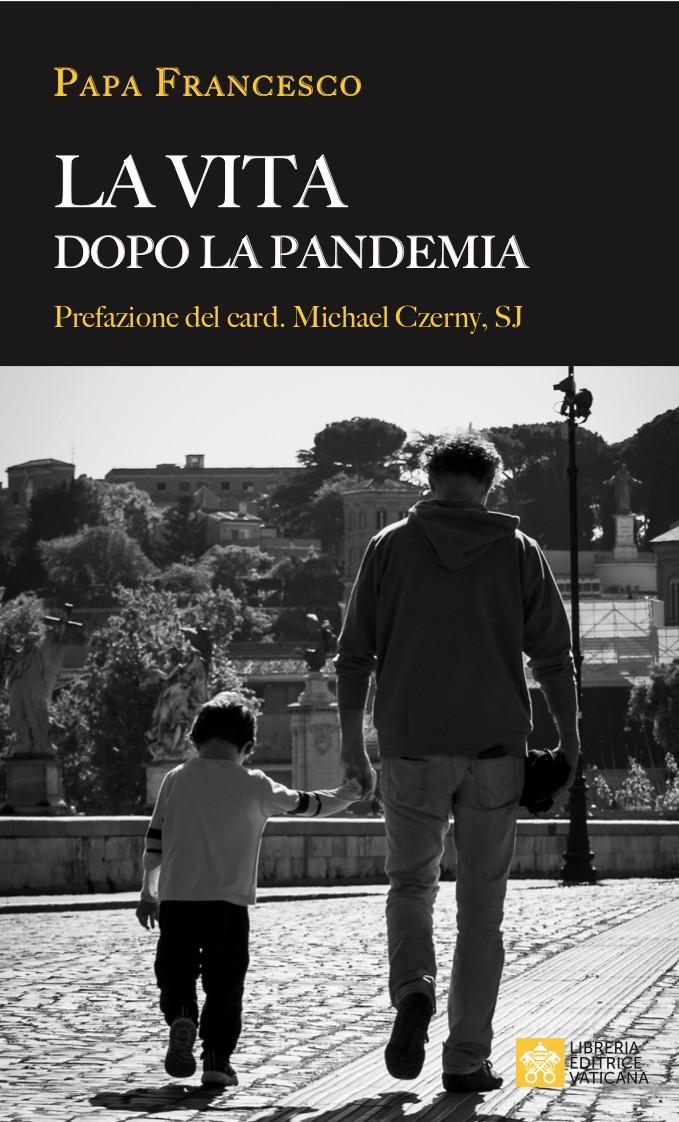 """""""La vida después de la pandemia"""": Libro del Papa sobre la erapost-COVID-19"""