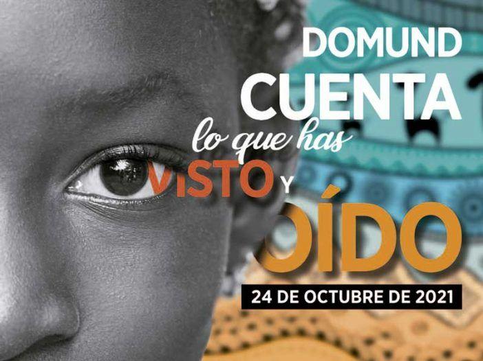 """El domingo 24 se celebra el DOMUND 2021: """"¡Cuenta lo que has visto yoído!"""""""